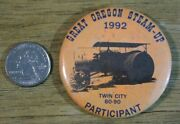 1992 Great Brooks Oregon Steam Up Twin City 60-90 Tractor Pinback Button 32435