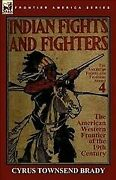 Indian Fights And Fighters Of The American Western Frontier Of The 19th Century...