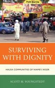 Surviving With Dignity Hausa Communities Of Niamey Niger Hardcover By You...