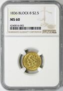 1836 Block 8 Gold Liberty 2.5 Ngc Ms60