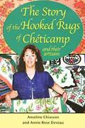The Story Of The Hooked Rugs Of Cheticamp And Their Artisans - Paperback - Good
