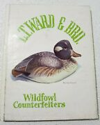 L. T. Ward And Bro. North American Wildfowl Duck Decoy Counterfeiters