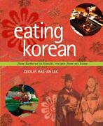 Eating Korean From Barbecue To Kimchi, Recipes From My Home Lee, Cecilia Hae-j