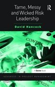 Tame, Messy And Wicked Risk Leadership, Hardcover By Hancock, David, Like New...