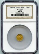 1869 G50c Round Liberty California Fractional Gold Fifty Cents Ngc Au 58 Bg-1020