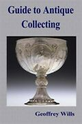Guide To Antique Collecting Paperback By Wills Geoffrey Brand New Free Sh...