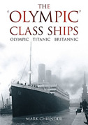 Chirnside-the Olympic Class Ships Olympic Titanic Britan Uk Import Book New