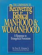The Companion To Recovering Biblical Manhood And Womanhood Schemm Jr., Peter R.