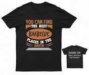 You Can Find The Best Barbecue Places In The South T-shirt Bbq Barbeque