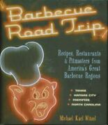Barbecue Road Trip Recipes Restaurants And Pitmasters From Americaand039s Great Barb