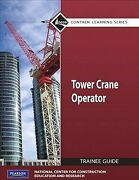 Tower Cranes Level 1 Trainee Guide, Paperback By National Center For Construc...