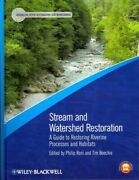 Stream And Watershed Restoration A Guide To Restoring Riverine Processes An...