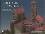 Allen Hickling / Toy Forts And Castles European-made Toys Of The 19th And 20th 2015