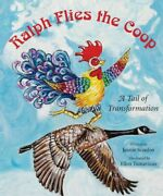 Ralph Flies The Coop A Tail Of Transformation Hardcover By Scanlon Jaimie...