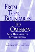 From Topic Boundaries To Omission New Research On Interpretation Paperback...