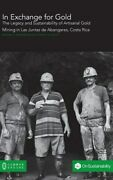 In Exchange For Gold The Legacy And Sustainability Of Artisanal Gold Mining...