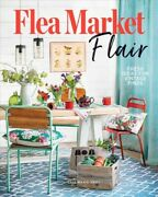 Flea Market Flair Fresh Ideas For Vintage Finds Hardcover By Hart Lisa Ma...