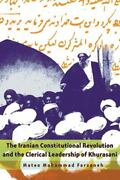The Iranian Constitutional Revolution And The Clerical Leadership Of Khur - Good