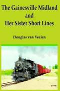 The Gainesville Midland And Her Sister Short Lines - Hardcover - Good