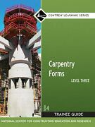 Carpentry Forms, Level 3 Trainee Guide Contren Learning Series P