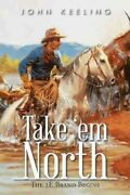 Take And039em North The 2e Brand Begins Paperback By Keeling John Like New Us...