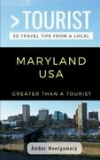 Greater Than A Tourist- Maryland Usa 50 Travel Tips From A Local, Brand New,...