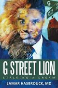 G Street Lion Stalking A Dream Hardcover By Hasbrouck Lamar Brand New F...