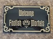 10 Haunted Mansion Inspired Prop Sign / Plaque Replica Welcome Foolish Mortals