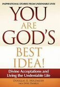 You Are Godandrsquos Best Idea Divine Acceptations And Living The Undeniable Life...