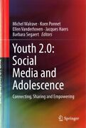 Youth 2.0 Social Media And Adolescence Connecting, Sharing And Empowering,...