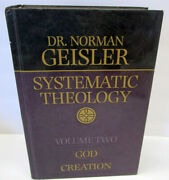 Systematic Theology Vol. 2 God/creation Geisler Norman L. Hardcover Vg