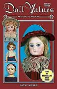 Doll Values, Antique To Modern Paperback Patsy Moyer