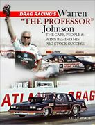 Drag Racingand039s Warren The Professor Johnson The Cars People And Wins Behind H...