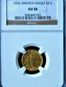 1926 America Sesquicentennial 2.5 Gold - Certified Ngc Au-58
