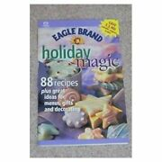 Holiday Magic -- 88 Recipes Plus Great Ideas For Menus, Gifts And Decorating E