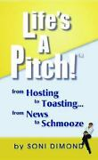 Life's A Pitch From Hosting To Toasting... From News To Schmoo