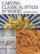 Carving Classical Styles In Wood Paperback Frederick Wilbur