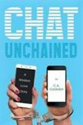 Chat Unchained A Wireless Love Story Brand New Free Shipping In The Us