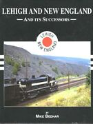 Lehigh And New England Railroad And Its Successors In Color By Bednar Landne