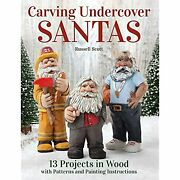 Carving Undercover Santas 13 Projects In Wood With Patterns And Painting
