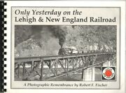 Only Yesterday On The Lehigh And New England Rr Photographic Remembrance Landne