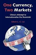 One Currency, Two Markets China's Attempt To Internationalize The Renminbi,...