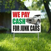 We Pay Cash For Junk Cars Yard Sign Corrugate Plastic With H-stakes Used Auto