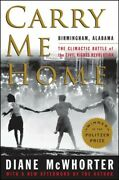 Carry Me Home Birmingham Alabama The Climactic Battle Of The Civil Rights...