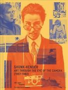 Shunk-kender Art Through The Eye Of The Camera 1957-1983, Hardcover By Go...