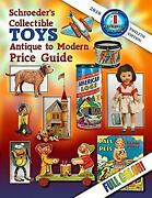 Schroeder's Collectible Toys, Antique To Modern 2010 Collector Books