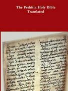 The Peshitta Holy Bible Translated, Brand New, Free Shipping In The Us