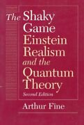 Shaky Game Einstein, Realism, And The Quantum Theory, Paperback By Fine, Ar...