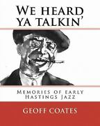 We Heard Ya Talkinand039 Paperback By Coates Geoff Brand New Free Shipping In ...