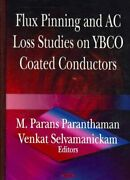 Flux Pinning And Ac Loss Studies On Ybco Coated Conducters, Hardcover By Para...